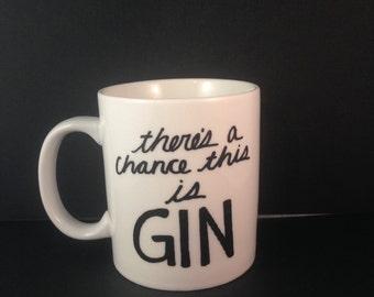 There's A Chance This Is Gin Mug   Coffee   Handmade   New   Gift   Booze   Alcohol   Funny   Husband   Boyfriend   Wedding   Groomsman
