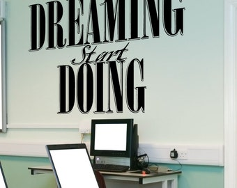 Vinyl Wall Decal Sticker Stop Dreaming 5450m