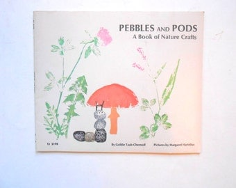 Pebbles and Pods, a Vintage Children's Book, Nature Crafts