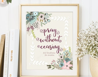 Pray Without Ceasing Print, 1 Thessalonians 5:17 Bible Verse Art, Printable Scripture Wall Art, Nursery Decor - INSTANT DOWNLOAD - 134