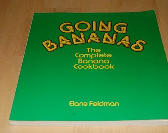 Going Bananas The Complete Banana Cookbook Elane Feldman 1978
