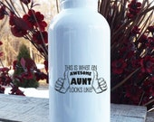 Water Bottle , Cute gifts for Aunt , This is what an awesome aunt looks like, Sister, sister in law, birthday gift, sports bottle