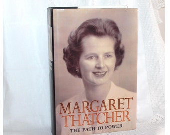 Margaret Thatcher The Path To Power, signed copy
