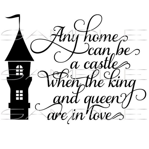 King And Queen Love Quotes Enchanting Castle Quote About Home King Queen And Love Svg Cut