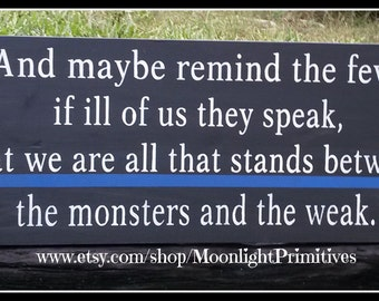 The Monsters And The Weak, Police Officer, Thin Blue Line, Police Officer Gift, Law Enforcement, Wooden Signs
