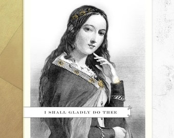 Funny Birthday Card - I Shall Gladly Do Thee - Valentines Day Card
