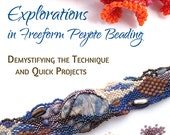 Volume 1: Demystifying the Technique and Quick Projects - Explorations in Freeform Peyote Beading, ebook (.epub/Kindle/PDF formats)