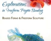 Volume 4: Beaded Forms and Freeform Sculpture - Explorations in Freeform Peyote Beading, ebook (epub, PDF & Kindle)
