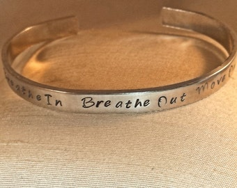 Breathe In Breathe Out Move On - Custom Metal Stamp Bracelet (PUhl-3.75Ap1o16TC)