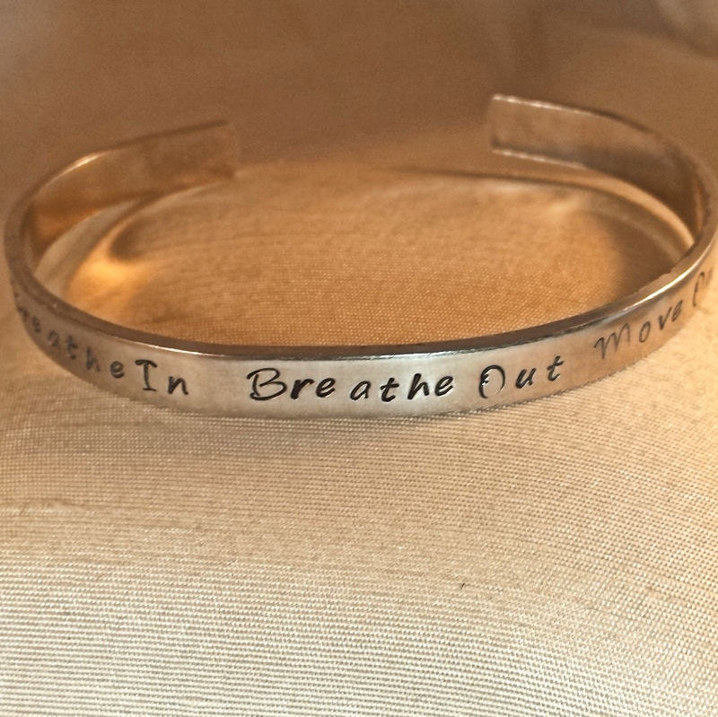 Breathe In Breathe Out Move On Custom Metal Stamp Bracelet