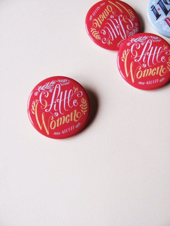 Little Women button, hand lettering pin