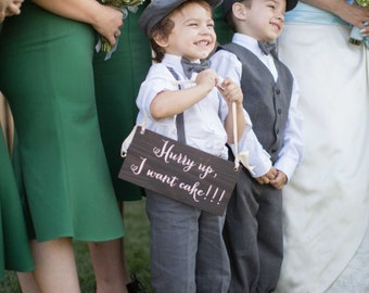 Hurry up I want cake RING BEARER Sign, Wedding Signage, Wedding Signs WS-7