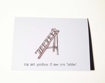 Good Luck And Or Goodbye Card, See You Ladder