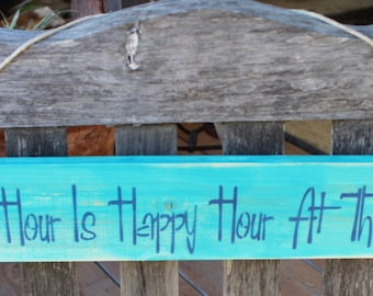 Every hour is happy hour at the beach wooden sign