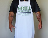 Grill Sergeant I Don't take orders I give them Apron