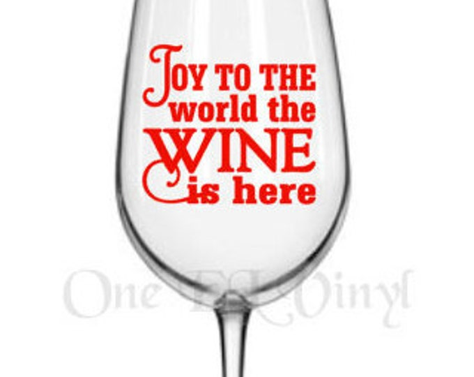"DIY Decals - ""Joy To The World The Wine is Here"" - Vinyl Decals for  Tumblers, Wine Glass, Mugs... Glass NOT Included"