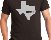 TEXAS HOME SHIRT, Texas shirt, Texas, From Texas,Born in Texas, Texas t-shirt, Love Texas, Don't mess with Texas, State Shirt ,Texas Home
