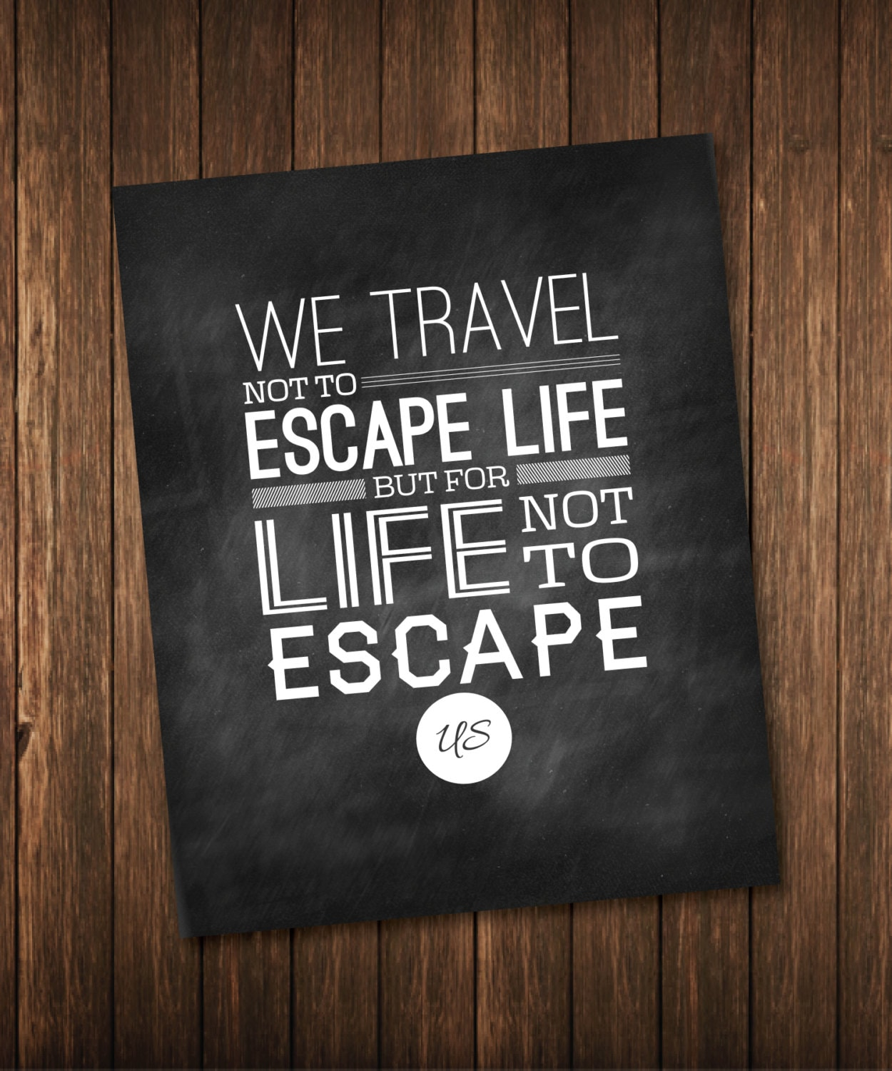 Travel Escape Quotes: We Travel Not To Escape Life But For Life Not By
