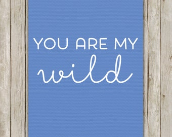 8x10 You Are My Wild Print, Blue Textured Wall Art, Nursery Printable, Printable Art, Nursery Decor, Digital Art, Instant Digital Download