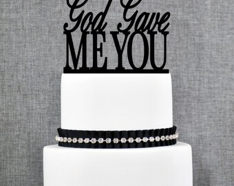 God Gave Me You Wedding Cake Topper, Classic script Cake Topper- (T102)