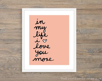In My Life I Love You More Art Print  - Love Poster  - Wall Art - peach  Pastel Decor