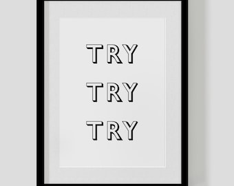 Try Try Try — custom poster print — cute, positive + inspirational present — FREE WORLDWIDE SHIPPING