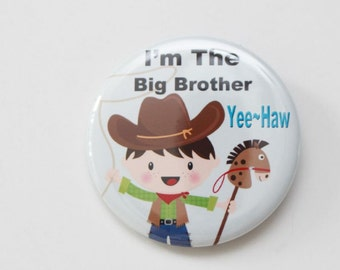 I'm the big brother,I'm the birthday boy pin, it's my birthday,baby shower button,cowboy baby shower,cowboy birthday pin