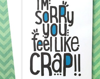 Funny Get Well Soon Card - Sorry You Feel Like Crap - You Look Skinny