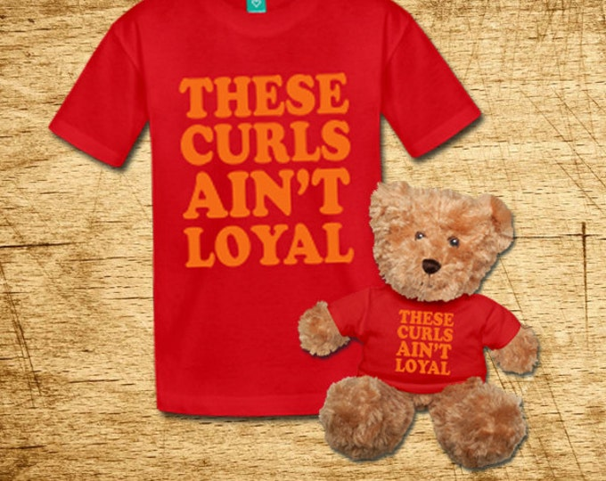 These Curls Ain't Loyal Kids and Toddlers Red T-shirt & Matching Bear Gift Set