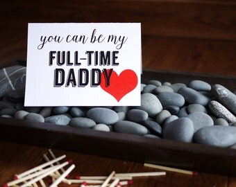 funny valentine card, You Can Be My Full-Time Daddy. valentine's day card, adult humor card, valentines day cards, daddy card, dad card