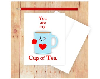 You Are My Cup of Tea Card, Valentine Card, Romantic Card, Tea Valentine, Tea Lover Card, Funny Love Card, Funny  Anniversary Card,