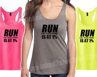 Run like your phone is at 1% fitness tank top Ladies