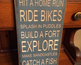 "Custom Carved Wooden Sign - ""Climb Trees, Hit A Home Run, Ride Bikes, Splash In Puddles ..."""