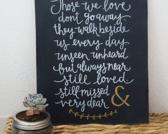 Memorial Chalkboard Sign - Hand Lettered - In Memory Of - Those We Love Don't Go Away - Wall Art