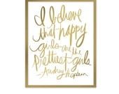 Audrey Hepburn Quote, I believe happy girls are the prettiest girls,  Art Printable with Gold Handwritten Script 8x10 Wall Art