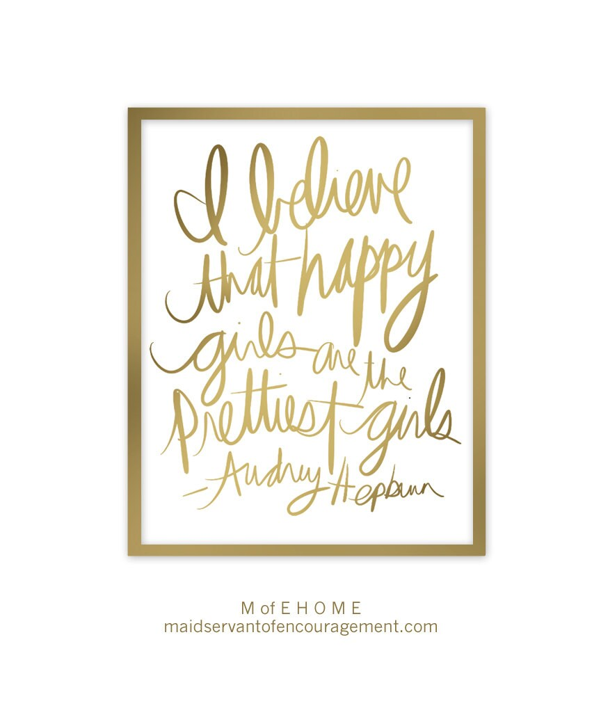 Happy Girls Are The Prettiest Quotes: Audrey Hepburn Quote I Believe Happy Girls Are The Prettiest