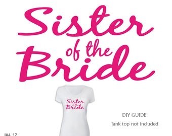 Sister of the Bride,Bridal party iron on transfers for T shirt, Tank top