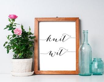 75% OFF SALE - 8x10 Art Print, Inspirational Print, Knit Wit, Home Decor, Printable Quote, Printable Art Print, Wall Art