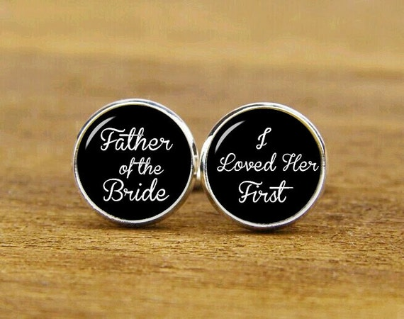 Father Of The Bride, I Loved Her First, Custom Name And Date, Custom Wedding Cuff Links, Round, Square Cufflinks, Tie Clips, Groom Cufflinks