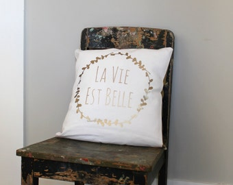 La vie est belle - Life is beautiful, french quote cushion cover, gold print pillow cover,  decor, gold throw pillow cover accent pillow