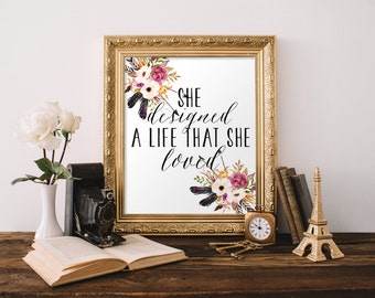 "PRINTABLE Art ""She designed a life that she loved"" Typography Art Print Floral Art Print Inspirational Quote Nursery Wall Art baby girl art"