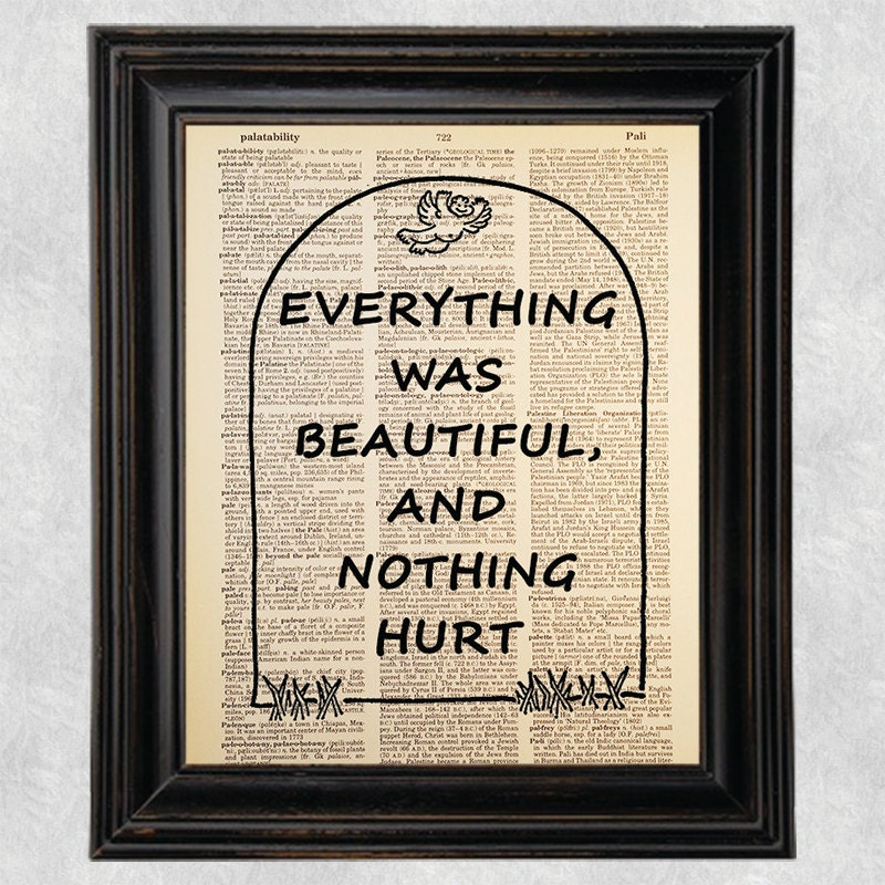 Everything was Beautiful and Nothing Hurt Kurt Vonnegut