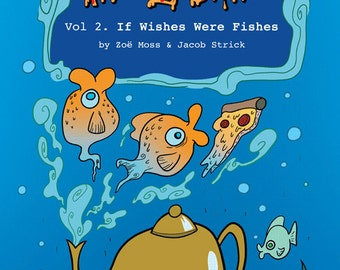 Pizza Day Comics Vol. 2: If Wishes Were Fishes