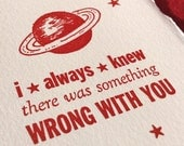 Saturn and Stars in Outer Space - Funny, Mean Letterpress Card - I Always Knew There Was Something Wrong with You