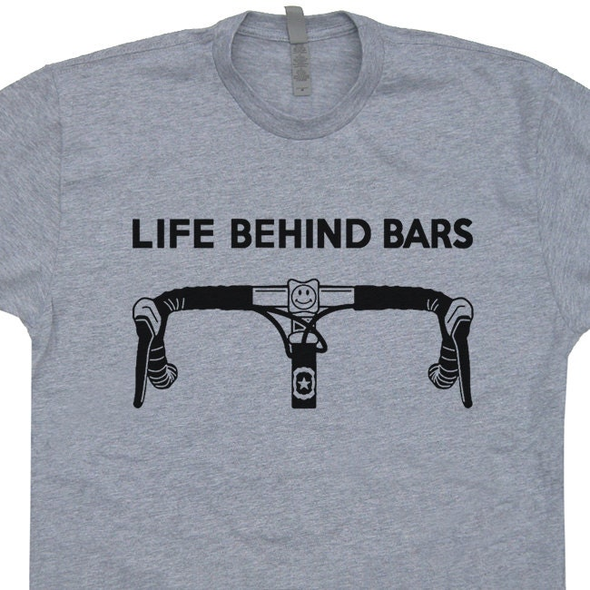 94a2943f2 ... Life Is Good T Shirt Quotes: Life Behind Bars T Shirt Funny Bicycle T  Shirt