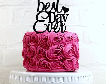 Best Day Ever Wedding Cake Topper or Sign
