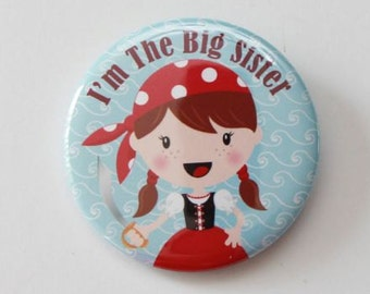 button pin,I'm the big sister pin,big sister,pirate big sister,i'm the big sister,i'm going to be a sister,pirate baby shower,guest pin