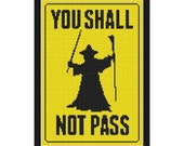 Lord of the Rings You Shall Not Pass Funny Sign Counted Cross Stitch Pattern in PDF for Instant Download
