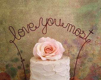 LOVE YOU MOST Wedding Cake Topper, Rustic Wedding Cake Topper, Love Wedding Cake Topper, Wedding Cake Decoration, Wedding Centerpiece