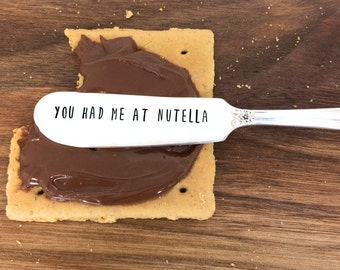 Nutella gift , hand stamped knife, Vintage Silverware, gift under 20, butter knife, spreader, custom spreader, you had me at nutella